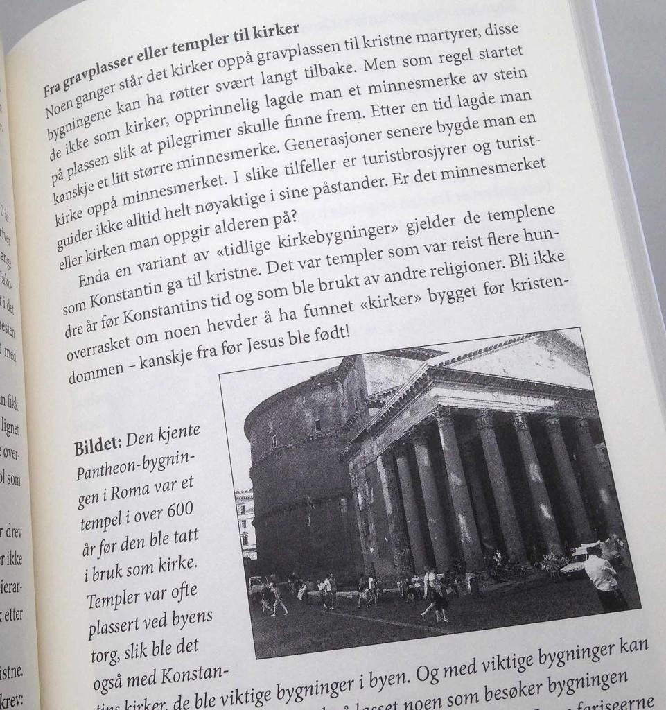 """Utsnitt fra boken """"De første kristne"""" av Sjur Jansen. Teksten forteller at man tidlig la en stor stein der kristne martyrer var gravlagt. Dette for å hjelpe pilegrimer å finne frem. Senere bygde man kirker oppå plassen."""
